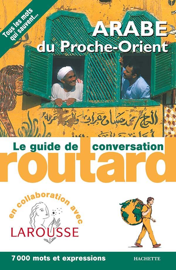 Le Routard Guide de conversation  Arabe du Proche-Orient
