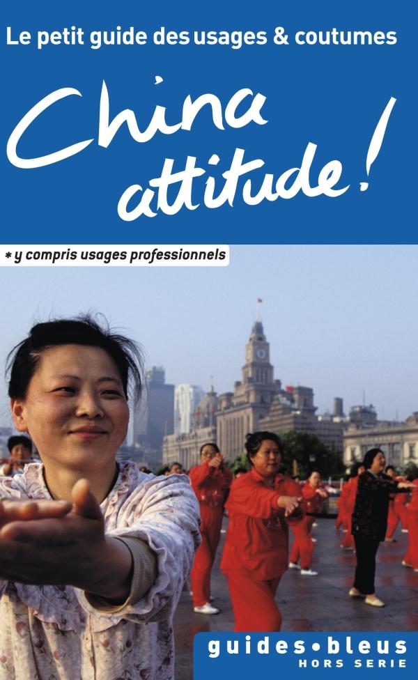 China Attitude ! Le petit guide des usages et coutumes