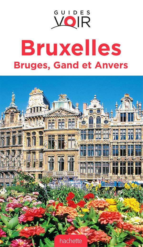 Guide Voir Bruxelles, Bruges, Gand et Anvers
