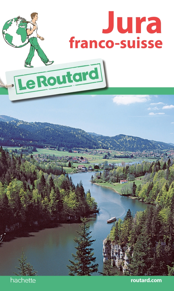 Guide du Routard Jura franco-suisse