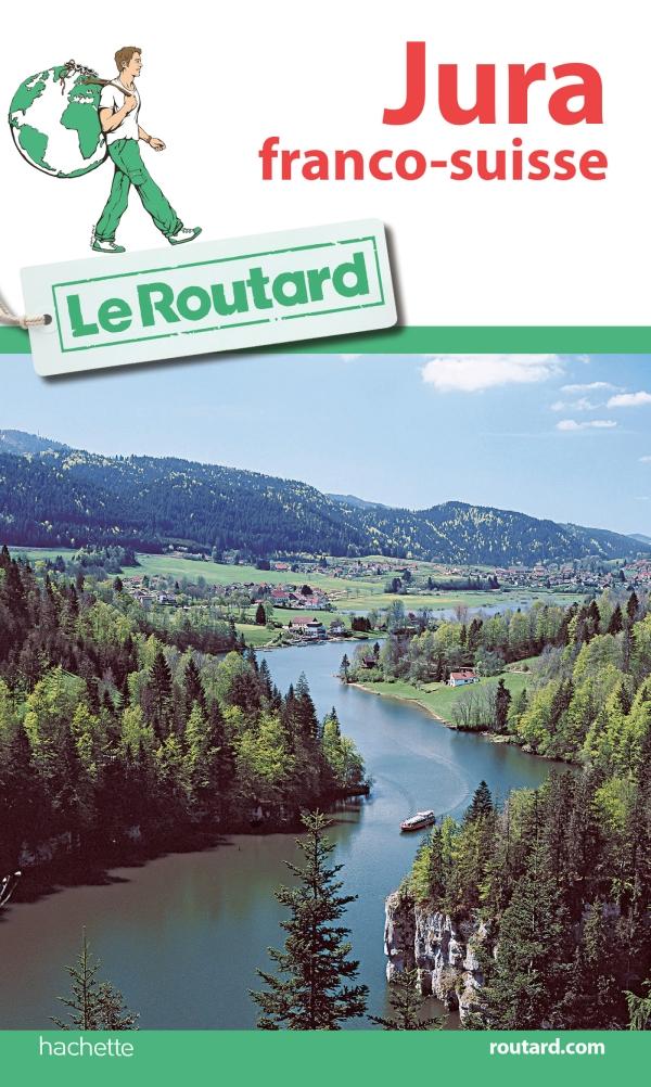 Guide du Routard Jura franco-suisse