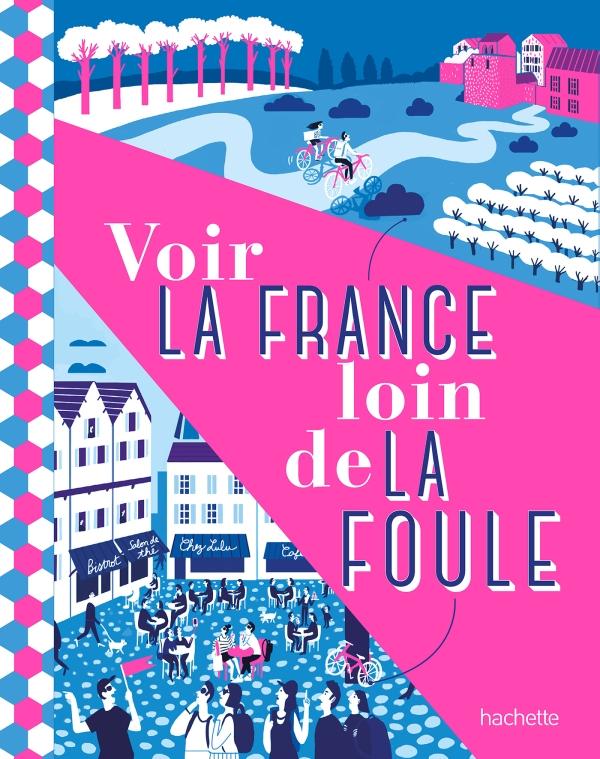 Voir la France loin de la foule