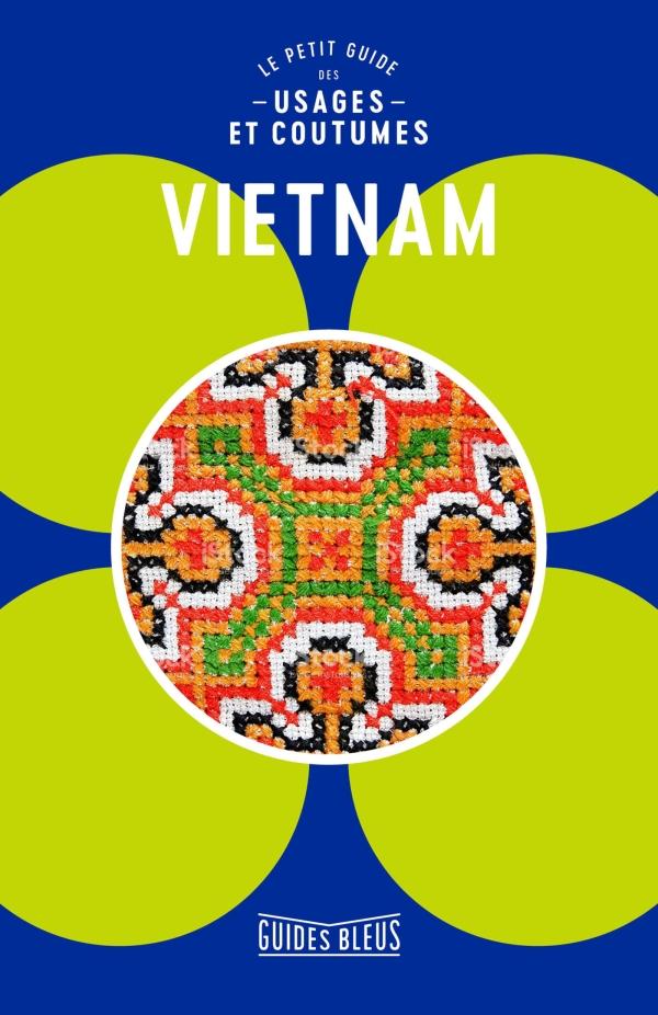 Vietnam : le petit guide des usages et coutumes