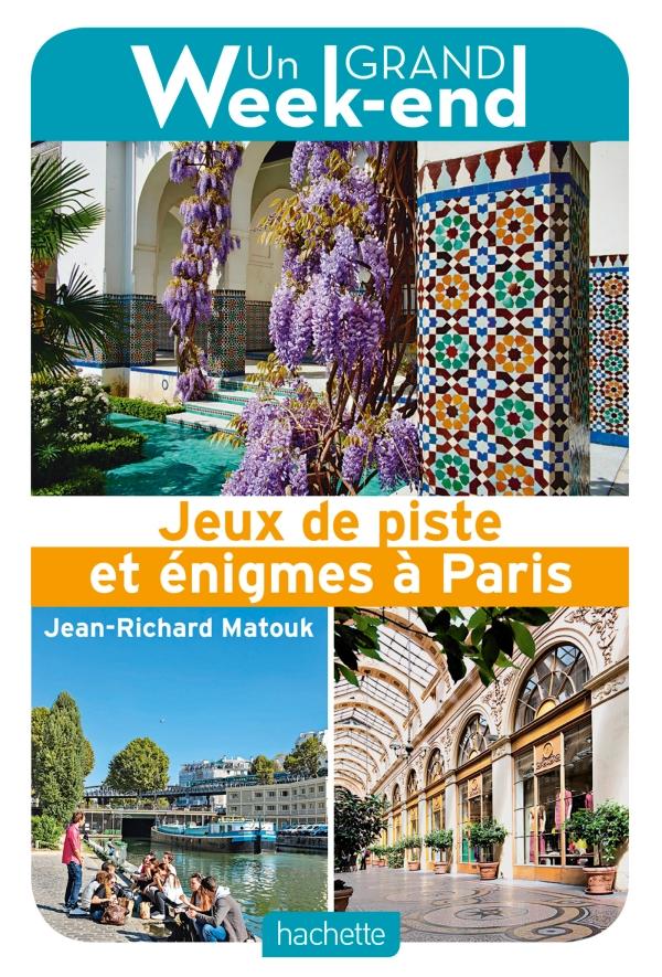 Guide Un Grand Week-end Jeux de piste et énigmes à Paris