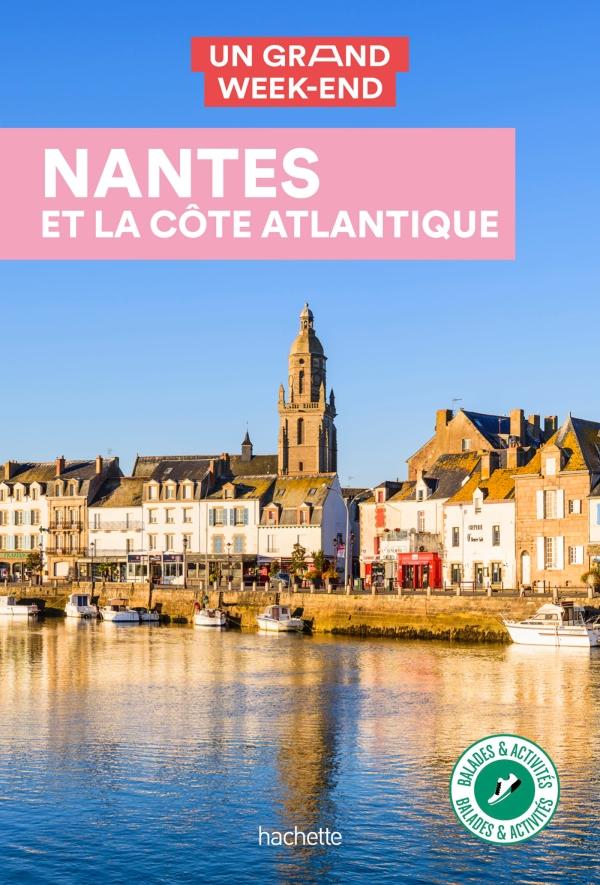 Guide Un Grand Week-End à Nantes et la côte Atlantique