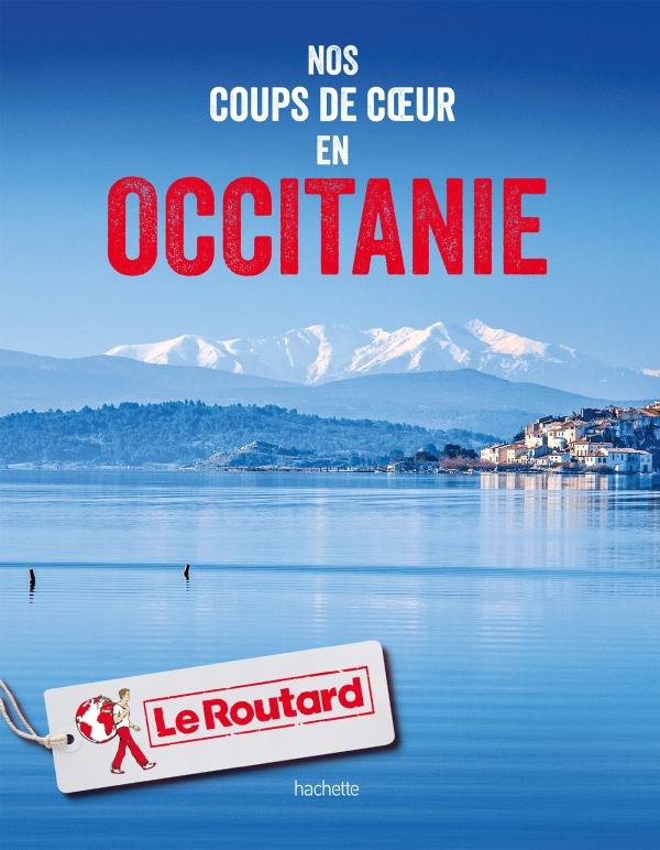 Guide du Routard Nos coups de coeur en Occitanie