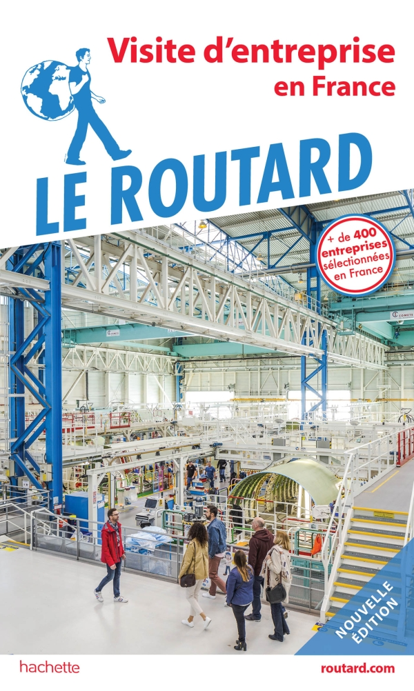 Guide du Routard Visite d'entreprise en France