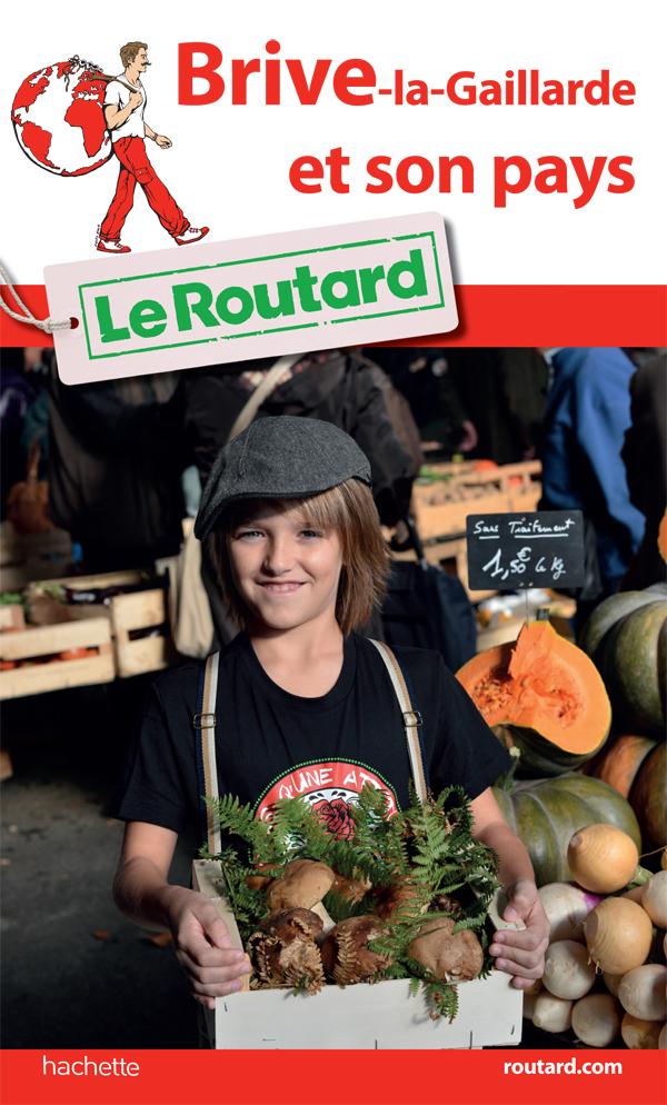 Guide du Routard Brive et son Pays