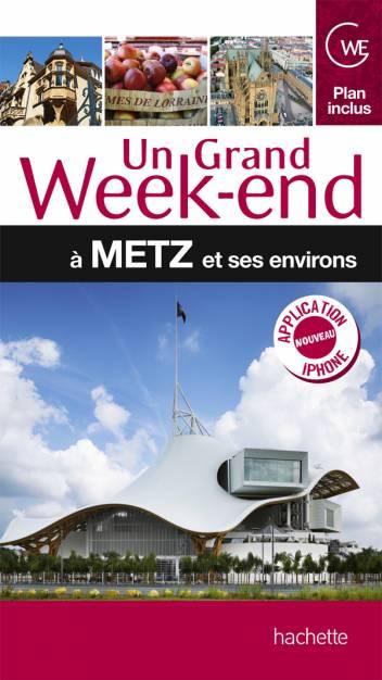Guide Un grand Week-end à Metz