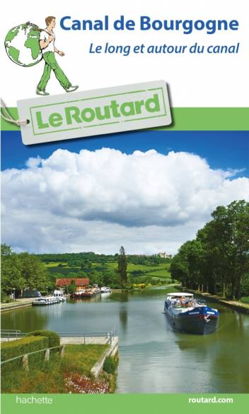 Guide du Routard Canal de Bourgogne