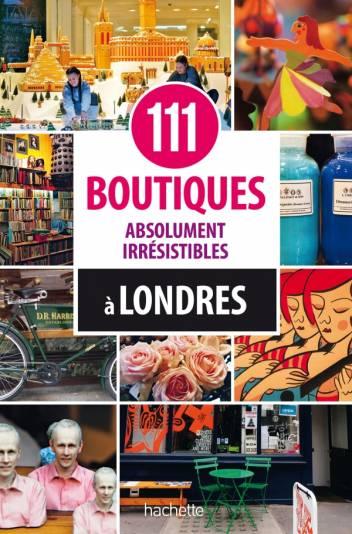 111 boutiques absolument irrésistibles à Londres