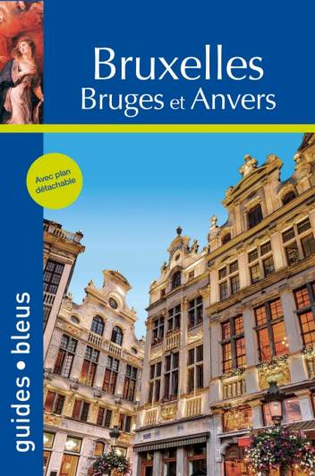 Guide Bleu Bruxelles, Bruges et Anvers
