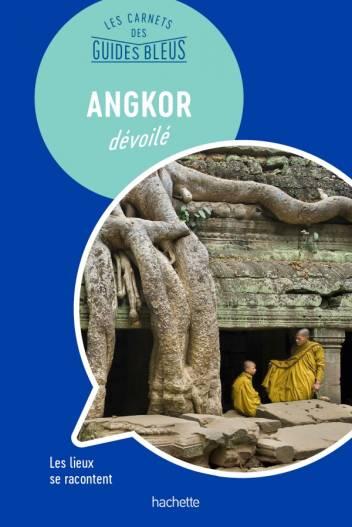 Angkor : Les carnets de visite des Guides Bleus