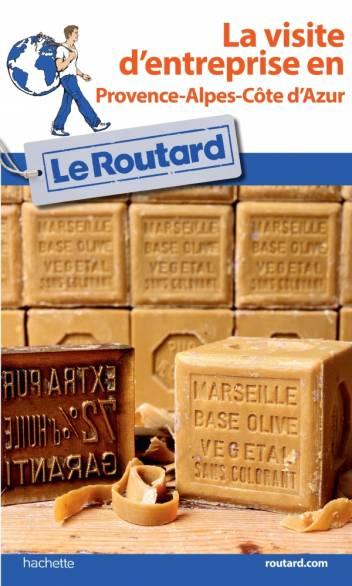 Guide du Routard Visite d'entreprise en Provence-Alpes-Côte d'Azur