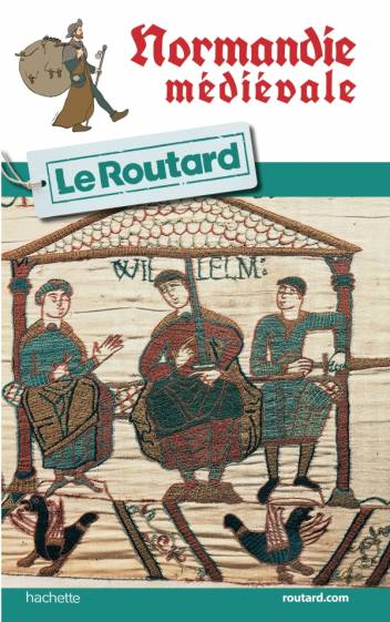 Guide du Routard Normandie médiévale