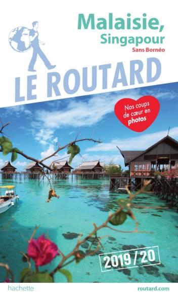 Guide du Routard Malaisie, Singapour 2019/20
