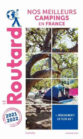 Guide du Routard Nos meilleurs campings en France 2021/22