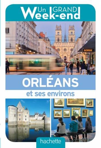 Guide Un Grand Week-end Orléans