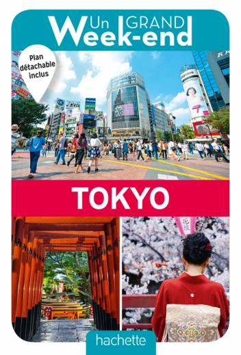 Un Grand Week-End à Tokyo. Le guide
