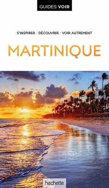 Guide Voir Martinique