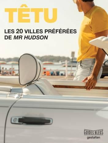 TETU Les 20 villes préférées de Mr Hudson