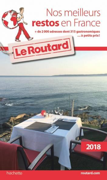 Guide du Routard nos meilleurs restos en France 2018