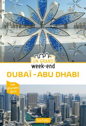 Guide Un Grand Week-End à Dubai et Abu Dhabi