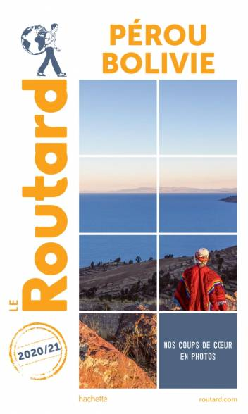 Guide du Routard Pérou Bolivie 2020/21