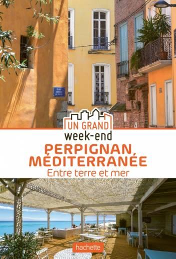 Guide Un Grand Week-End à Perpignan Méditerranée