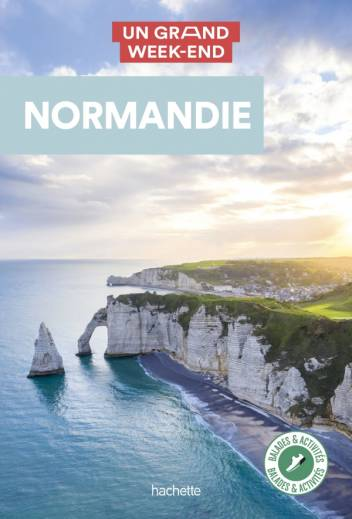 Guide Un Grand Week-end Normandie