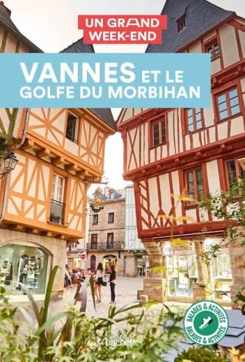 Guide Un Grand Week-End à Vannes et le golfe du Morbihan
