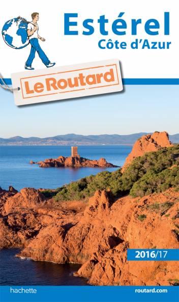 Guide du Routard Estérel (Côte d'Azur) 2016/2017